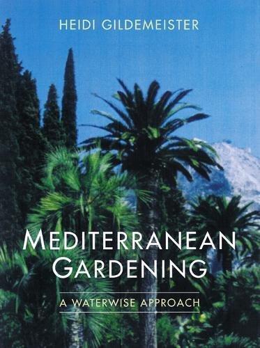 9780520236479: Mediterranean Gardening - A Waterwise Approach