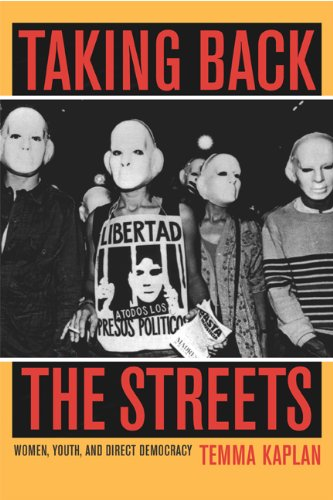 9780520236493: Taking Back the Streets: Women, Youth, and Direct Democracy