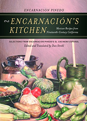 9780520236516: Encarnación's Kitchen: Mexican Recipes from Nineteenth-Century California (California Studies in Food and Culture)