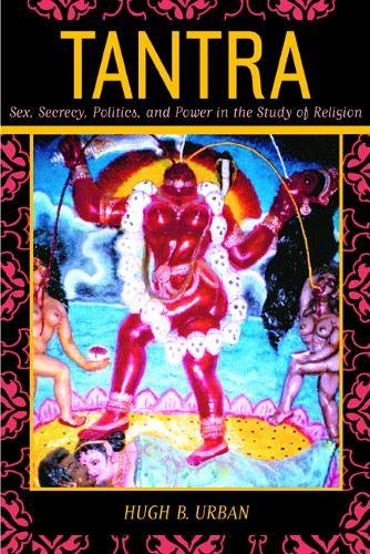 9780520236561: Tantra: Sex, Secrecy, Politics, and Power in the Study of Religions