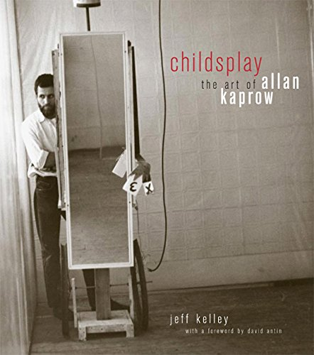 9780520236714: Childsplay: The Art of Allan Kaprow