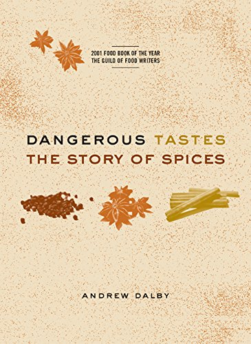 9780520236745: Dangerous Tastes: The Story of Spices