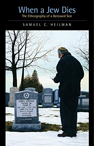 9780520236783: When a Jew Dies: The Ethnography of a Bereaved Son