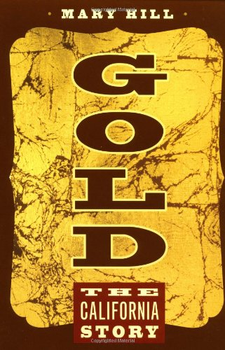 9780520236806: Gold: The California Story