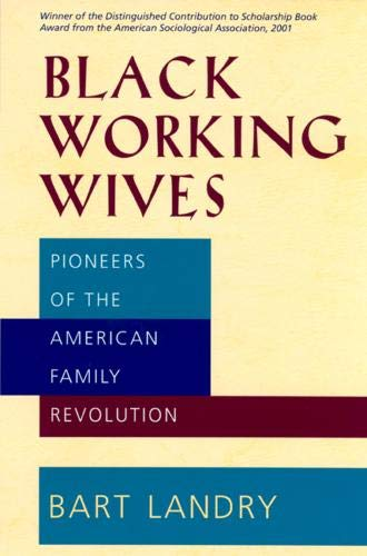 9780520236820: Black Working Wives: Pioneers of the American Family Revolution