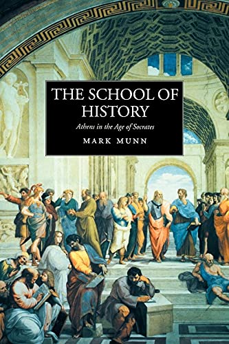 9780520236851: The School of History: Athens in the Age of Socrates