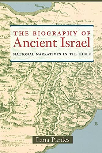 9780520236868: The Biography of Ancient Israel: National Narratives in the Bible