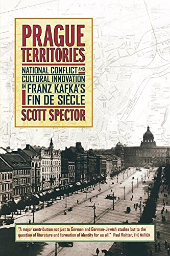 9780520236929: Prague Territories: National Conflict and Cultural Innovation in Franz Kafka's Fin de Siècle