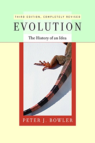 Evolution: The History of an Idea: Bowler, Peter J.