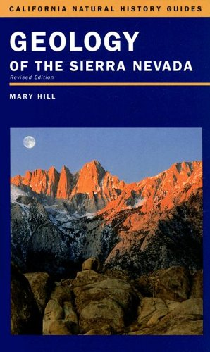 Geology of the Sierra Nevada (California Natural History Guides): Hill, Mary