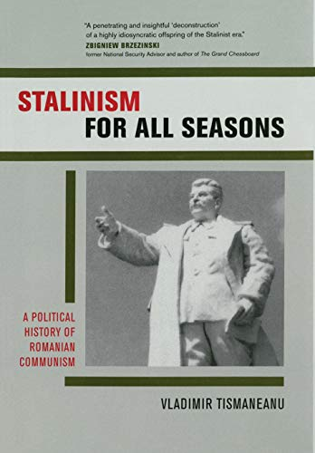 9780520237476: Stalinism for All Seasons: A Political History of Romanian Communism