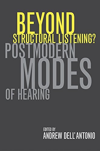 9780520237575: Beyond Structural Listening?: Postmodern Modes of Hearing