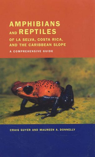 9780520237582: Amphibians and Reptiles of La Selva, Costa Rica, and the Caribbean Slope: A Comprehensive Guide