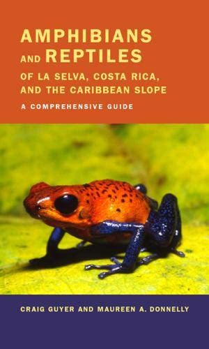 9780520237599: Amphibians and Reptiles of La Selva, Costa Rica, and the Caribbean Slope: A Comprehensive Guide