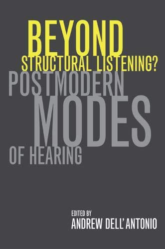 9780520237605: Beyond Structural Listening?: Postmodern Modes of Hearing