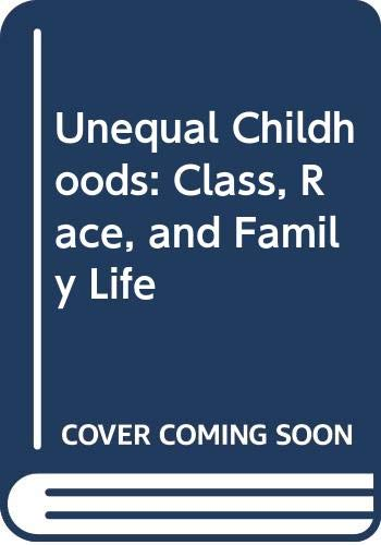 9780520237636: Unequal Childhoods: Class, Race, and Family Life