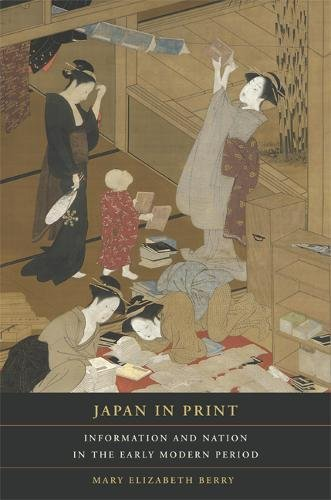 9780520237667: Japan in Print: Information and Nation in the Early Modern Period