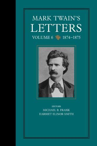 9780520237728: Mark Twain's Letters, Volume 6: 1874-1875 (Mark Twain Papers)