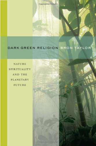 9780520237759: Dark Green Religion: Nature Spirituality and the Planetary Future