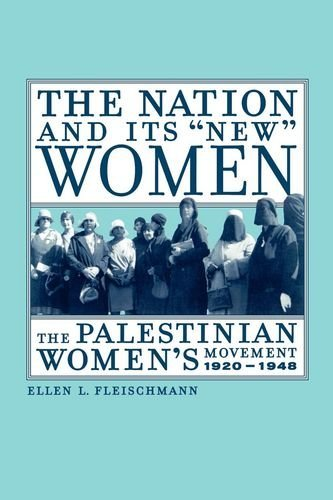 "9780520237896: The Nation and Its ""New"" Women: The Palestinian Women's Movement, 1920-1948"