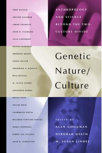 Genetic Nature/Culture: Anthropology and Science beyond the: Goodman, Alan H.