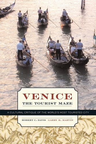 9780520238039: Venice, the Tourist Maze: A Cultural Critique of the World's Most Touristed City