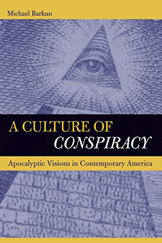 9780520238053: A Culture of Conspiracy: Apocalyptic Visions in Contemporary America (Comparative Studies in Religion and Society)