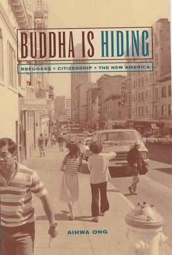 9780520238244: Buddha Is Hiding: Refugees, Citizenship, the New America (California Series in Public Anthropology)