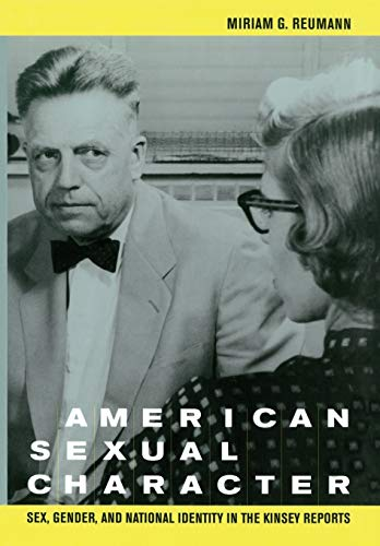 9780520238350: American Sexual Character: Sex, Gender, and National Identity in the Kinsey Reports