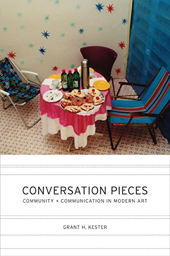 9780520238398: Conversation Pieces: Community and Communication in Modern Art