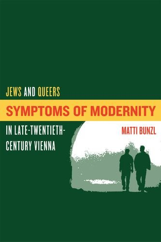 9780520238428: Symptoms of Modernity: Jews and Queers in Late-Twentieth-Century Vienna