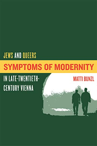 9780520238435: Symptoms of Modernity: Jews and Queers in Late-Twentieth-Century Vienna