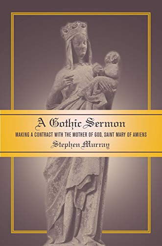 A Gothic Sermon: Making a Contract with the Mother of God, Saint Mary of Amiens (Hardback): Stephen...