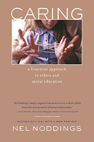 9780520238640: Caring: A Feminine Approach to Ethics and Moral Education