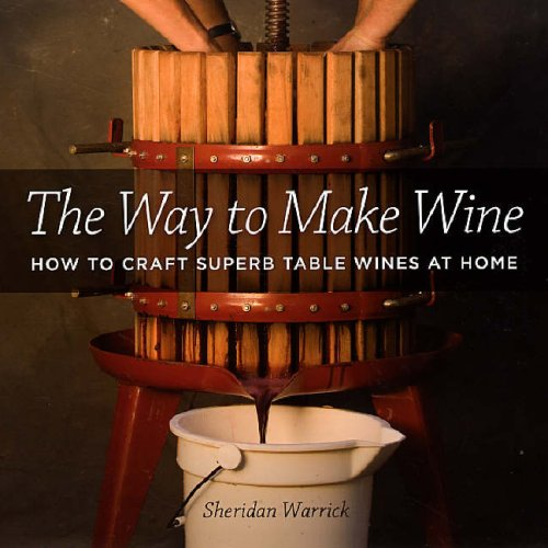 9780520238695: The Way to Make Wine: How to Craft Superb Table Wines at Home