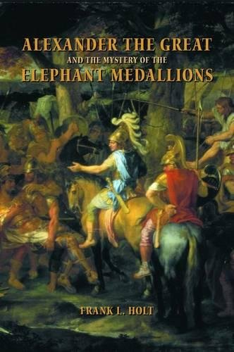 Alexander the Great and the mystery of the elephant medallions.