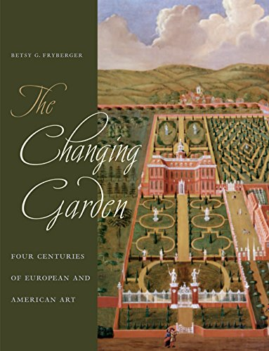 9780520238824: The Changing Garden: Four Centuries of European and American Art