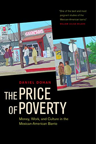 9780520238893: The Price of Poverty: Money, Work, and Culture in the Mexican American Barrio