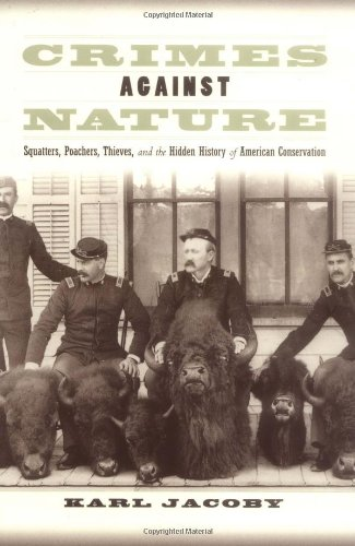 9780520239098: Crimes against Nature: Squatters, Poachers, Thieves, and the Hidden History of American Conservation