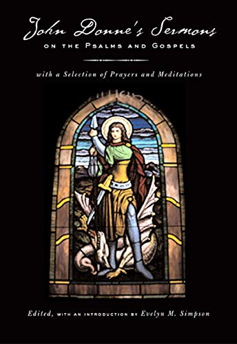 9780520239289: John Donne's Sermons on the Psalms and Gospels: With a Selection of Prayers and Meditations