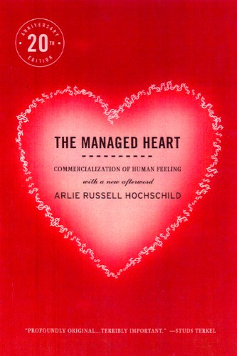9780520239333: The Managed Heart: Commercialization of Human Feeling, Twentieth Anniversary Edition, With a New Afterword