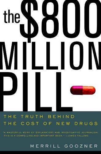 9780520239456: The $800 Million Pill: The Truth behind the Cost of New Drugs