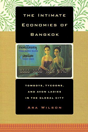 9780520239685: The Intimate Economies of Bangkok: Tomboys, Tycoons, and Avon Ladies in the Global City