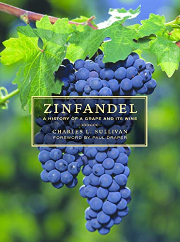 9780520239692: Zinfandel: A History of a Grape and Its Wine (California Studies in Food and Culture)