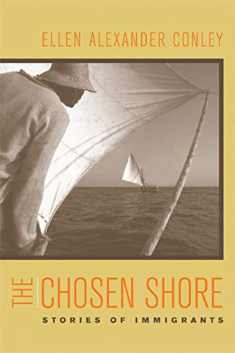 9780520239883: The Chosen Shore: Stories of Immigrants