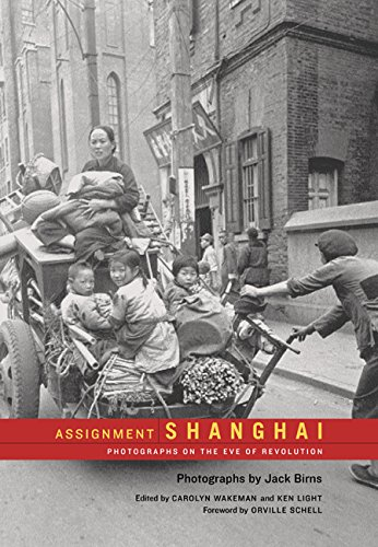 Assignment: Shanghai: Photographs on the Eve of Revolution (Series in Contemporary Photography): ...
