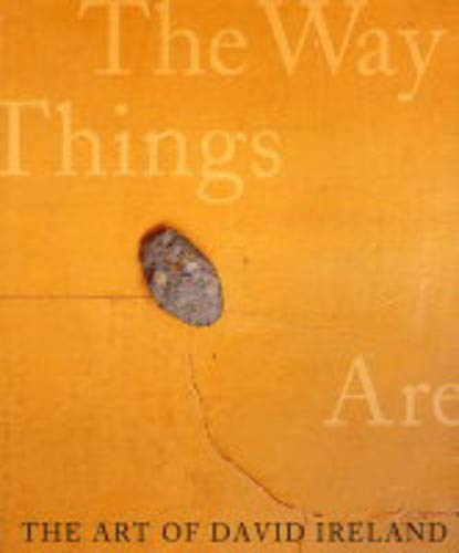 The Art of David Ireland: The Way Things Are.: Karen Tsujimoto and Jennifer R. Gross