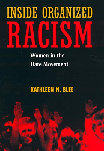 9780520240551: Inside Organized Racism: Women in the Hate Movement