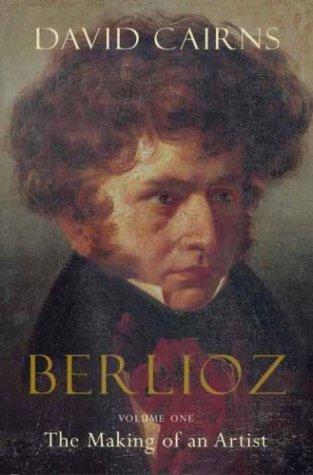 9780520240568: Berlioz: The Making of an Artist 1803-1832