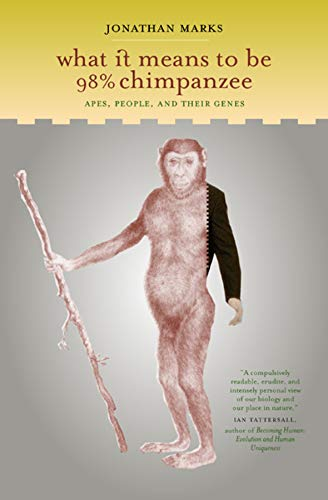 9780520240643: What it Means to be 98% Chimpanzee: Apes, People, and their Genes